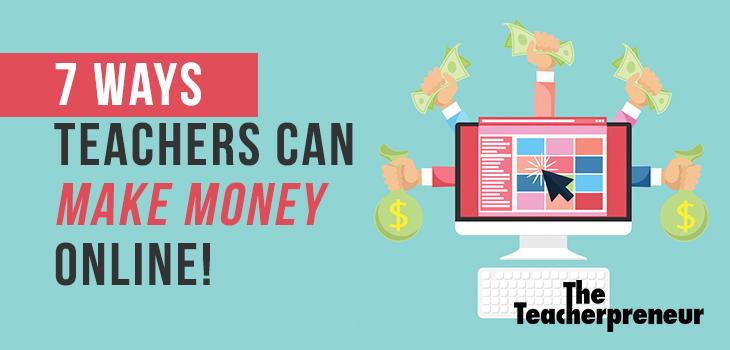 7 Ways Teachers Can Make Money Online 2