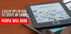 5 Tips on How to Create an eBook